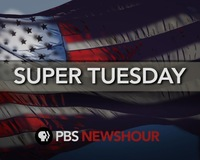 PBS NewsHour Special Report: Super Tuesday Wrap-up