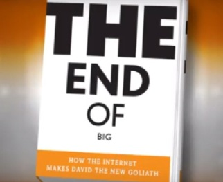 WATCH: 'The End of Big' Argues That Technology Helps The Little Guy