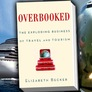 The wonders and woes of the travel industry in Elizabeth Becker's 'Overbooked'